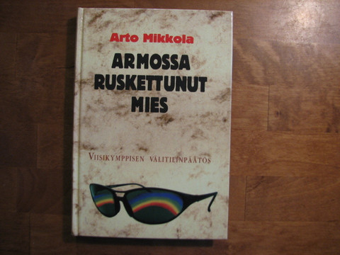 Armossa ruskettunut mies, viisikymppisen välitilinpäätös, Arto Mikkola