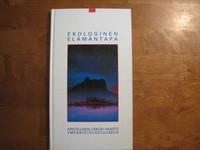 Ekologinen elämäntapa, kristillisen uskon haaste ympäristövastuuseen, Juhani Veikkola (toim.)