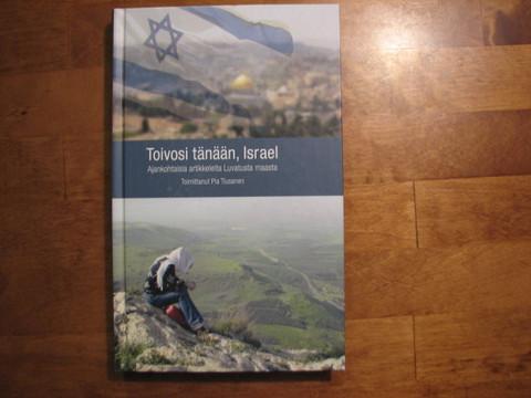 Toivosi tänään, Israel, Pia Tiusanen (toim.)