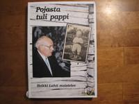 Pojasta tuli pappi, Heikki Lahti muistelee, Toivo Pohjolainen (toim.)