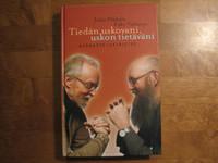 Tiedän uskovani, uskon tietäväni, Juha Pihkala, Esko Valtaoja