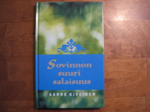 Sovinnon suuri salaisuus, hartauksia Siionin Kanteleen laulujen pohjalta, Aarre Kiveinen