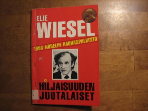 Hiljaisuuden juutalaiset, Elie Wiesel