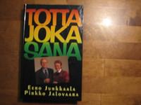 Totta joka sana, Eero Junkkaala, Pirkko Jalovaara