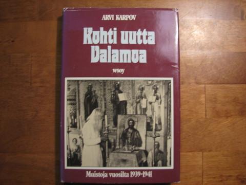 Kohti uutta Valamoa, muistoja vuosilta 1939-1941, Arvi Karpov