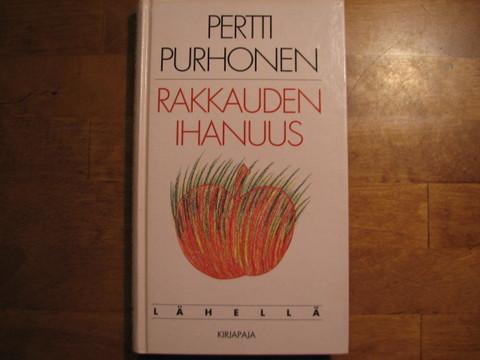 Rakkauden ihanuus, Pertti Purhonen