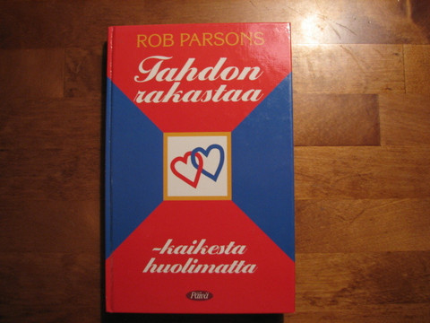 Tahdon rakastaa, kaikesta huolimatta, Rob Parsons