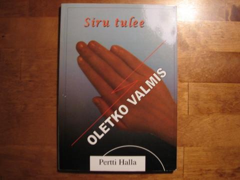 Siru tulee, oletko valmis, Pertti Halla