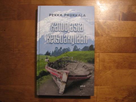 Katuojasta Ketsuakylään, Pekka Paukkala, d2