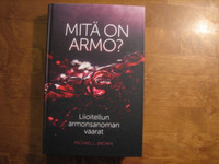 Mitä on armo, liioitellun armonsanoman vaarat, Michael L. Brown, d2