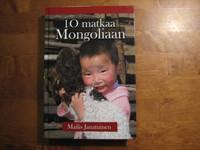 10 matkaa Mongoliaan, Mailis Janatuinen, d2