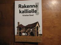 Rakenna kalliolle, Kristian Sand