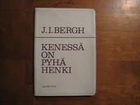 Kenessä on Pyhä Henki, J.I. Bergh