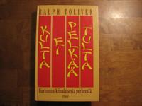 Kulta ei pelkää tulta, kertomus kiinalaisesta perheestä, Ralph Toliver