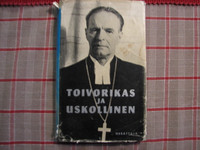 Toivorikas ja uskollinen, piispa Väinö Rafael Malmivaaran muistokirja