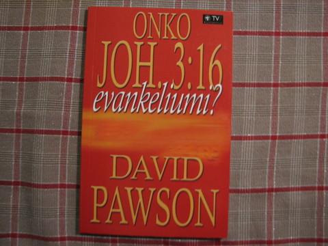 Onko Joh 3:16 evankeliumi, David Pawson