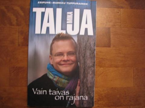 Vain taivas on rajana, Mika Talja