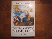 Opettaja kertoo apostoleista, Martti Haavio