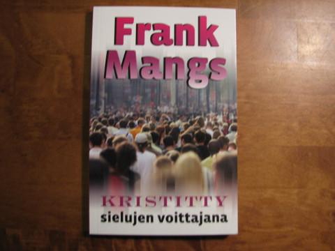 Kristitty sielujen voittajana, Frank Mangs, d2