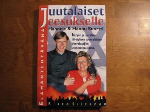 Juutalaiset Jeesukselle, Hannele & Hannu Suortti, Risto Siltanen