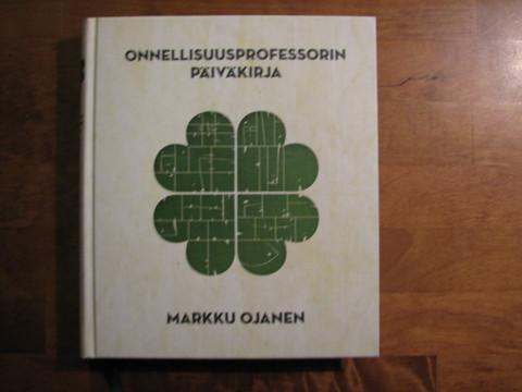 Onnellisuusprofessorin päiväkirja, Markku Ojanen