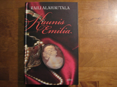 Kaunis Emilia, Raili Alahautala, o