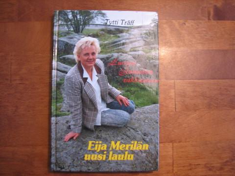 Luotan Jumalan rakkauteen, Eija Merilän uusi laulu, Tytti Träff