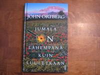 Jumala on lähempänä kuin luuletkaan, John Ortberg