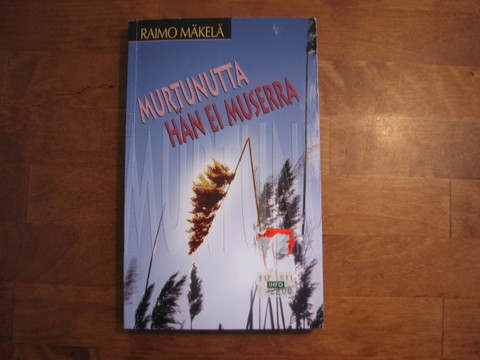 Murtunutta hän ei muserra, Raimo Mäkelä