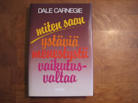 Miten saan ystäviä, menestystä, vaikutusvaltaa, Dale Carnegie