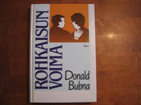 Rohkaisun voima, Donald Bubna