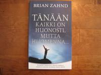 Tänään kaikki on huonosti, mutta huomenna, Brian Zahnd