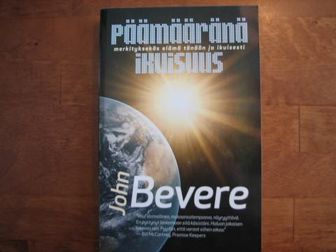 Päämääränä ikuisuus, John Bevere