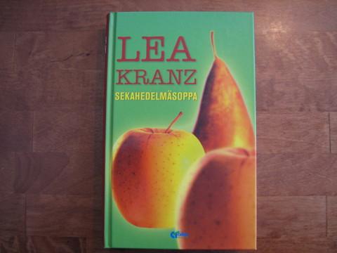 Sekahedelmäsoppa, Lea Kranz