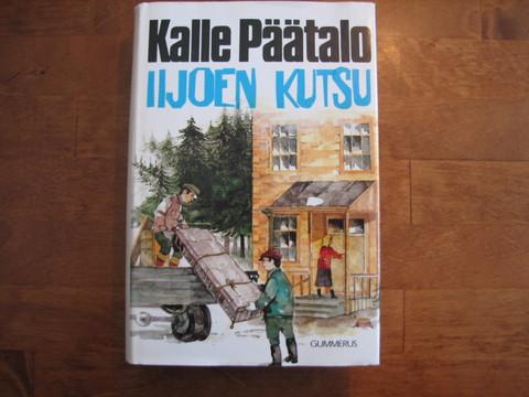 Iijoen kutsu, Kalle Päätalo