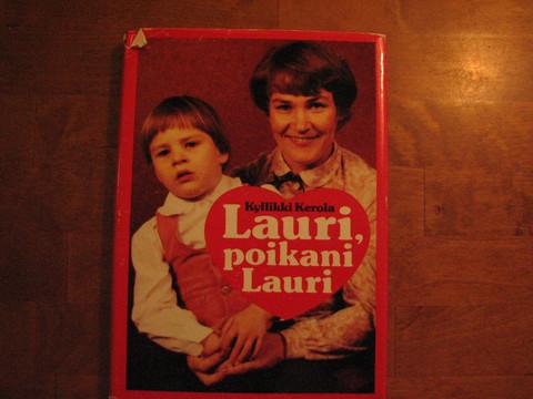 Lauri, poikani Lauri, Kyllikki Kerola