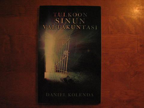 Tulkoon sinun valtakuntasi, Daniel Kolenda