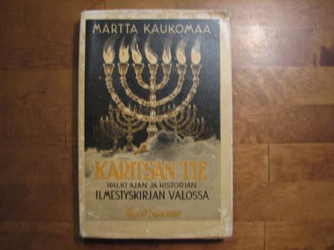 Karitsan tie halki ajan ja historian Ilmestyskirjan valossa, Martta Kaukomaa