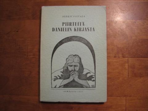 Piirteitä Danielin kirjasta, Aleksi Viitala