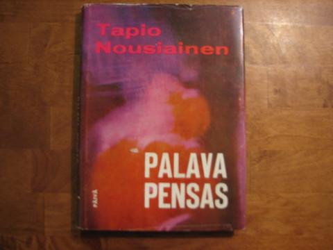 Palava pensas, Tapio Nousiainen
