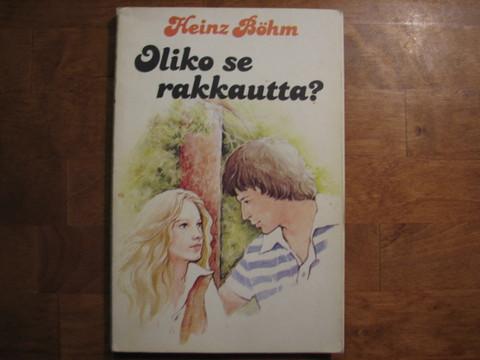 Oliko se rakkautta, Heinz Böhm