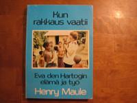 Kun rakkaus vaatii, Eva den Hartogin elämä ja työ, Henry Maule