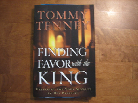 Finding favor with the King, Tommy Tenney