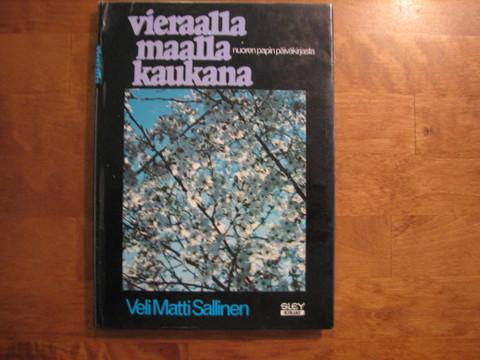 Vieraalla maalla kaukana, nuoren papin päiväkirjasta, Veli-Matti Sallinen