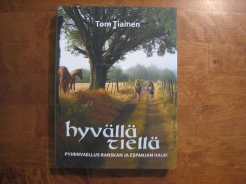 Hyvällä tiellä, pyhiinvaellus Ranskan ja Espanjan halki, Tom Tiainen