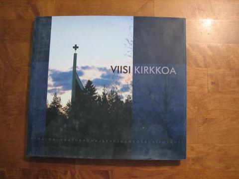 Viisi kirkkoa, Pyhäjoki, Kaavi, Kauhajärvi, Juankoski, Aitolahti