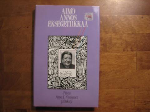 Aimo annos eksegetiikkaa, piispa Aimo T. Nikolaisen juhlakirja