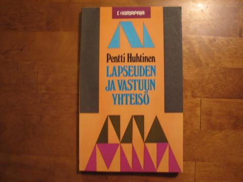 Lapseuden ja vastuun yhteisö, Pentti Huhtinen
