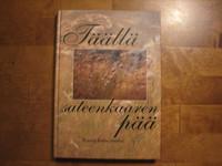 Täällä sateenkaaren pää, runoja kodin onneksi, Katarina Yliruusi (toim.)