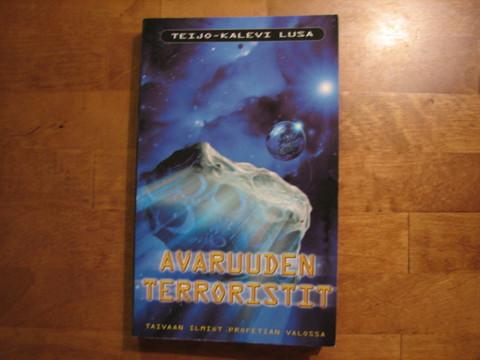 Avaruuden terroristit, taivaan ilmiöt profetian valossa, Teijo-Kalevi Lusa